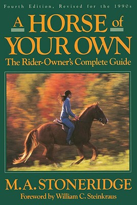 A Horse of Your Own By Stoneridge, M. A.